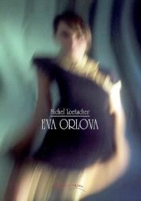 Eva Orlova; Suivi de Angel's Pacific blues; Le bruit du monde dans les cyprès : histoires fantastiques