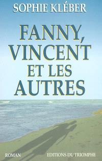 Fanny, Vincent, et les autres
