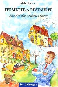 Fermette à restaurer : mémoire d'un gentleman farmer