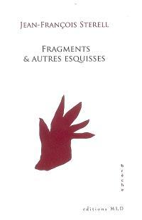 Fragments & autres esquisses