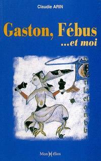 Gaston, Fébus... et moi