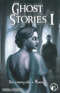 Ghost stories. Volume 1, Du crépuscule à minuit