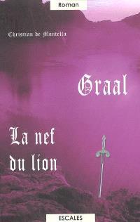 Graal. Volume 3, La nef du lion
