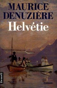 Helvétie. Volume 1, Helvétie