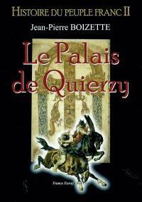 Histoire du peuple franc. Volume 2, Le palais de Quierzy