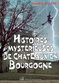 Histoires mystérieuses de châteaux en Bourgogne