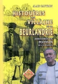 Histouères dau villajhe de la Beurlandrie : histoires en poitevin du civraisien