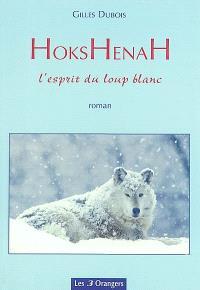 Hokshenah, l'esprit du loup blanc