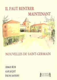 Il faut rentrer maintenant : nouvelles de Saint-Germain