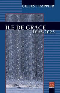 Île de Grâce, 1865-2025