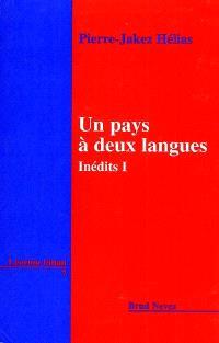 Inédits. Volume 1, Un pays à deux langues