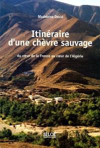Itinéraire d'une chèvre sauvage : du coeur de la France au coeur de l'Algérie