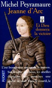 Jeanne d'Arc. Volume 1, Et Dieu donnera la victoire