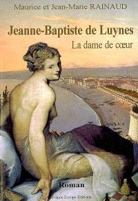 Jeanne-Baptiste de Luynes, la dame de coeur