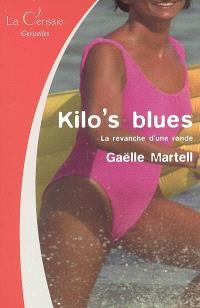 Kilo's blues : la revanche d'une ronde