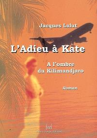 L'adieu à Kate (A l'ombre du Kilimandjaro)