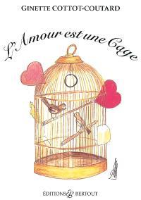 L'amour est une cage