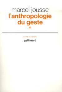 L'Anthropologie du geste. Volume 1