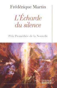 L'écharde du silence
