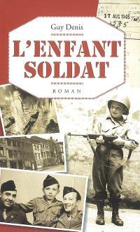 L'enfant soldat : de Bastogne à Berlin