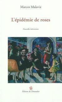 L'épidémie de roses : nouvelles boliviennes