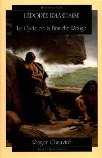 L'épopée irlandaise. Volume 1, Le cycle de la branche rouge