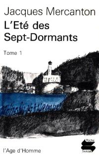 L'Eté des sept dormants. Volume 1