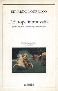 L'Europe introuvable : jalons pour une mythologie européenne