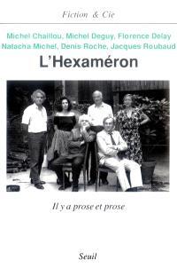 L'Hexaméron : il y a prose et prose