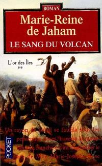 L'or des îles. Volume 2, Le sang du volcan