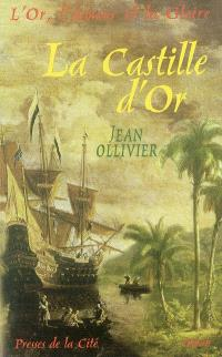 L'or, l'amour et la gloire. Volume 3, La castille d'or