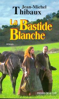 La bastide blanche. Volume 1