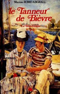 La Braconnière. Volume 3, Le Tanneur de Bièvre : février 1856 - décembre 1857