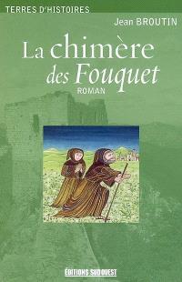 La chimère des Fouquet