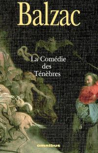 La comédie des ténèbres : Balzac fantastique