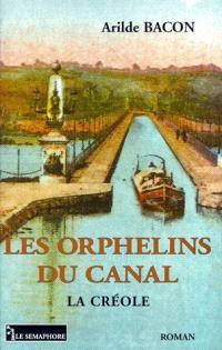 La Créole. Volume 2, Les orphelins du canal