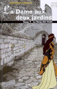 La dame aux deux jardins. Volume 1, Le sang des loups