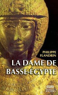 La dame de Basse-Egypte : sur les traces d'Hérodote