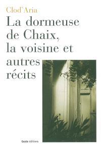 La dormeuse de Chaix, la voisine et autres récits