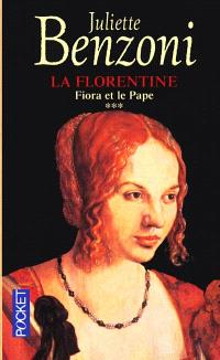 La Florentine. Volume 3, Fiora et le pape