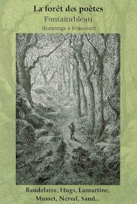 La forêt des poètes, Fontainebleau : hommage à C. F. Denecourt : paysages, légendes, souvenirs, fantaisies