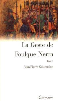 La geste de Foulque Nerra