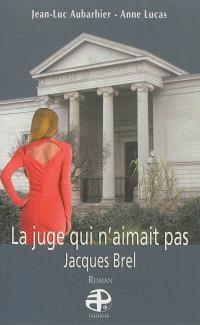 La juge qui n'aimait pas Jacques Brel