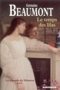 La légende de Silsauve. Volume 3, Le temps des lilas