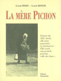 La mère Pichon : femme du XIXe siècle, elle était paysanne et institutrice, elle avait une grande passion, celle des ânes