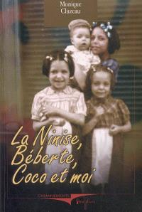 La Ninise, Béberte, Coco et moi
