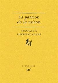 La Passion de la raison : hommage à Ferdinand Alquié