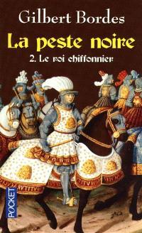 La peste noire. Volume 2, Le roi chiffonnier