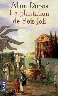 La plantation de Bois-Joli