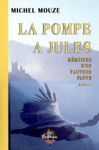 La pompe à Jules : mémoires d'un vautour fauve